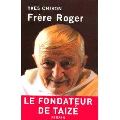 Frère Roger, Le Fondateur de Taizé - Yves Chiron