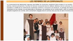 Na Comunidade das Bem-Aventuranças leigos e padres, homens e mulheres, vivem juntos a pobreza e a obediência em comunhão de bens.